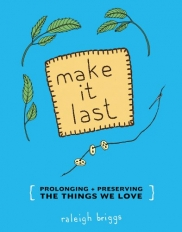 Make It Last by Raleigh Briggs
